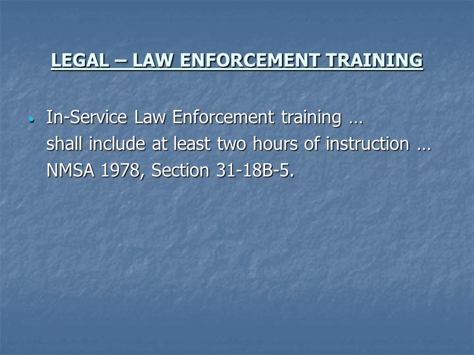 LEGAL – LAW ENFORCEMENT TRAINING
