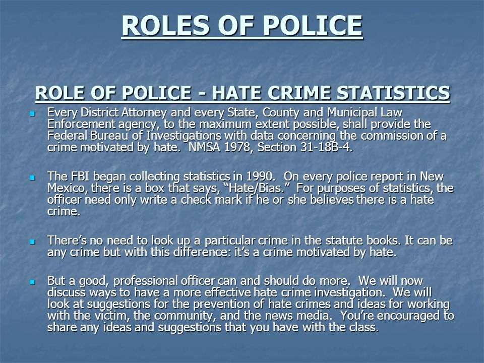 ROLES OF POLICE ROLE OF POLICE - HATE CRIME STATISTICS