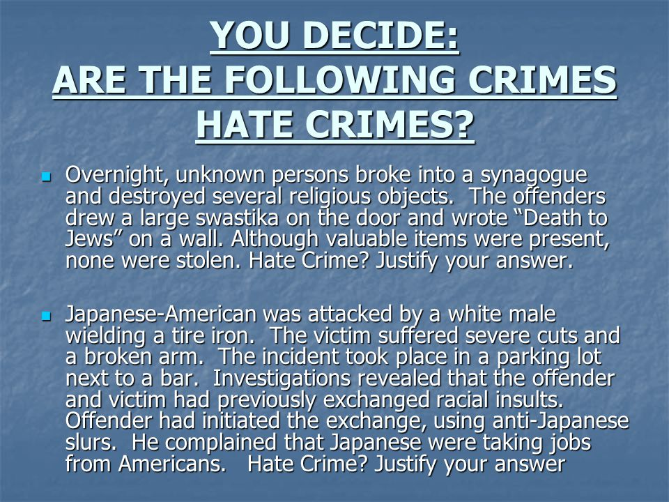 YOU DECIDE: ARE THE FOLLOWING CRIMES HATE CRIMES