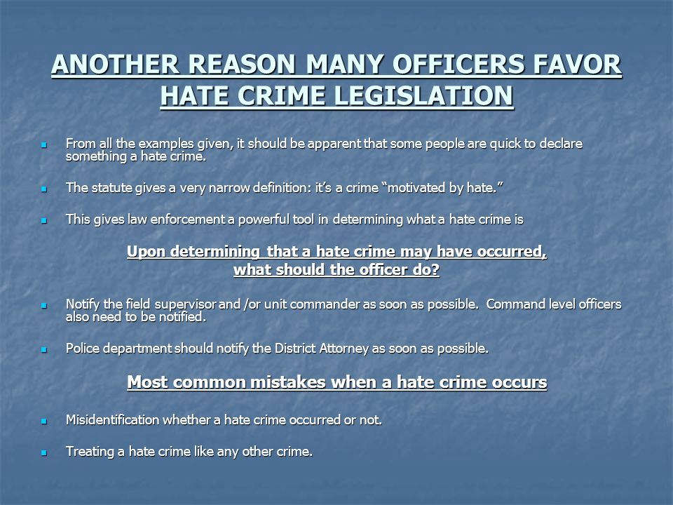 ANOTHER REASON MANY OFFICERS FAVOR HATE CRIME LEGISLATION