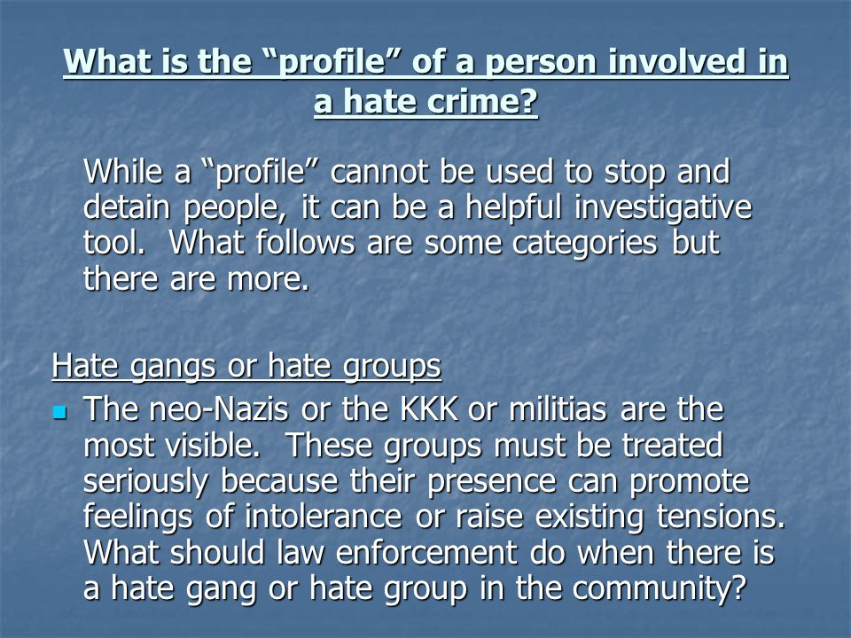 What is the profile of a person involved in a hate crime