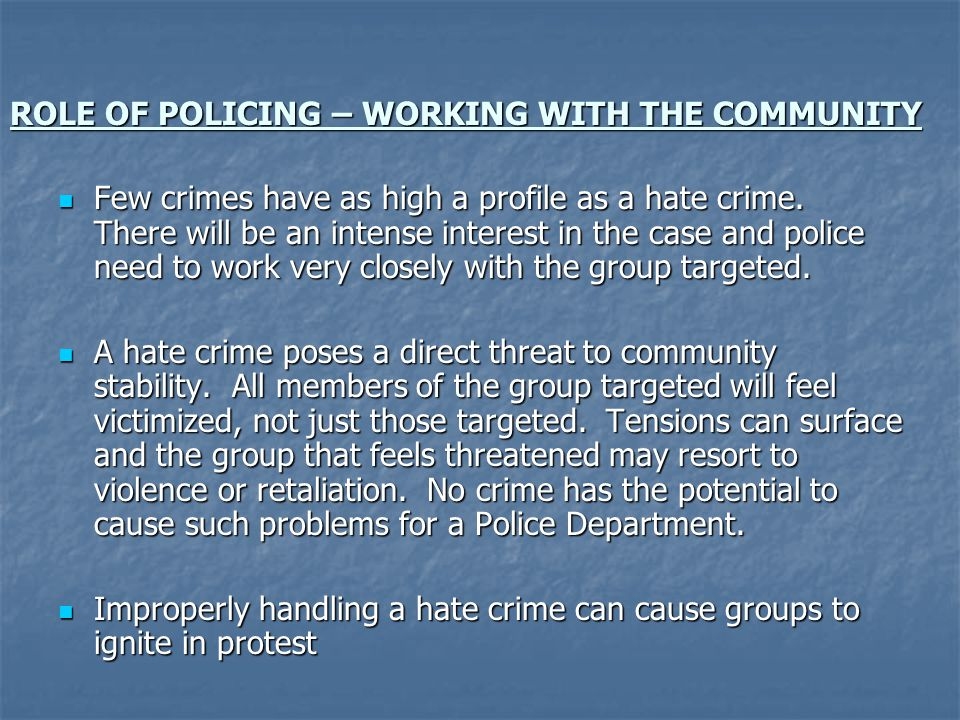 ROLE OF POLICING – WORKING WITH THE COMMUNITY