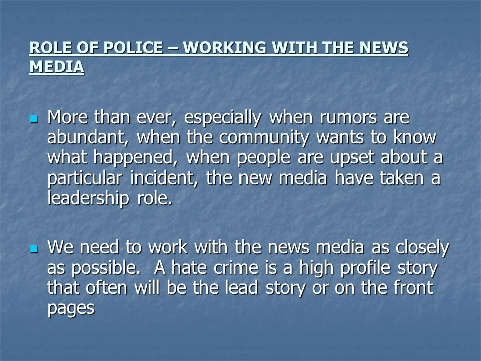 ROLE OF POLICE – WORKING WITH THE NEWS MEDIA