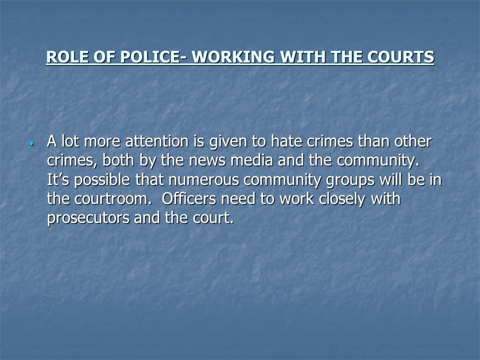 ROLE OF POLICE- WORKING WITH THE COURTS