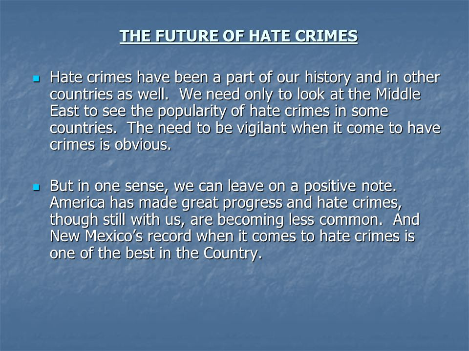 THE FUTURE OF HATE CRIMES