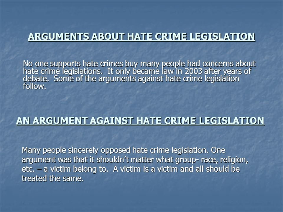 ARGUMENTS ABOUT HATE CRIME LEGISLATION