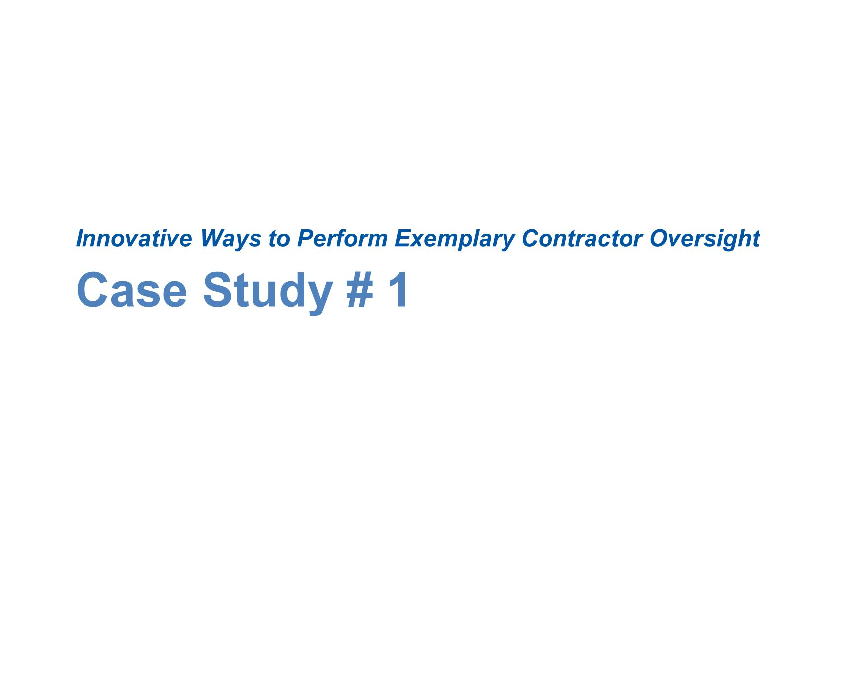 Innovative Ways to Perform Exemplary Contractor Oversight
