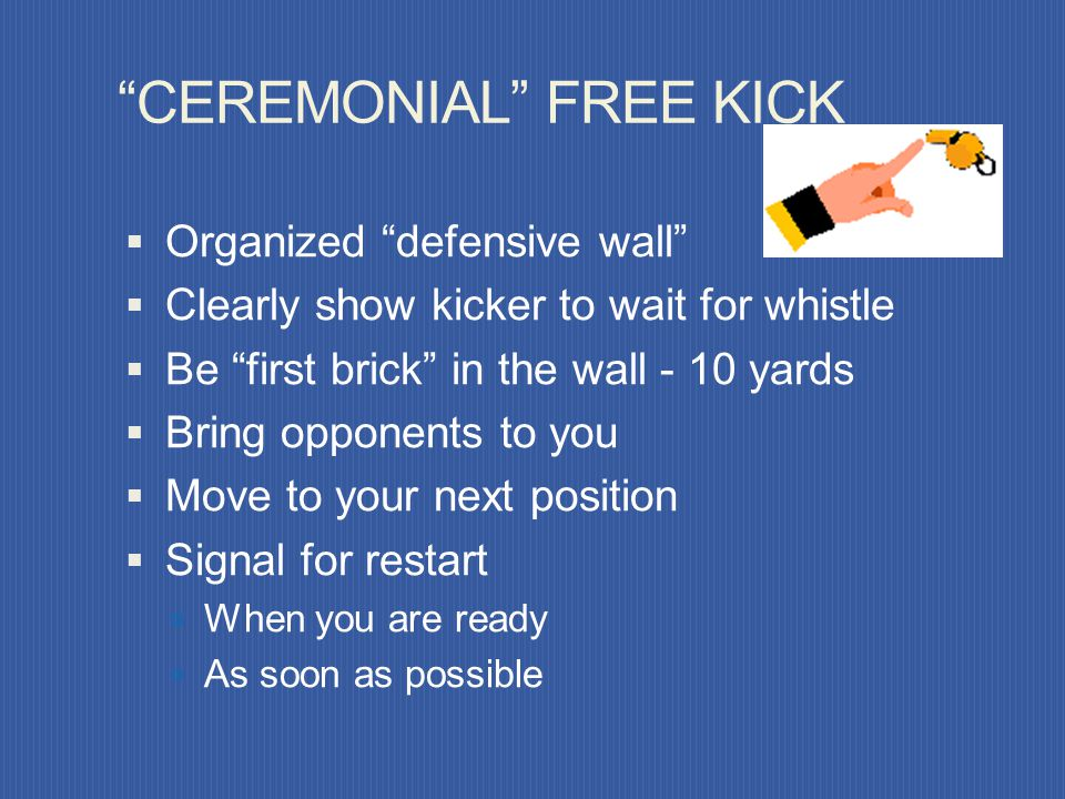 CEREMONIAL FREE KICK
