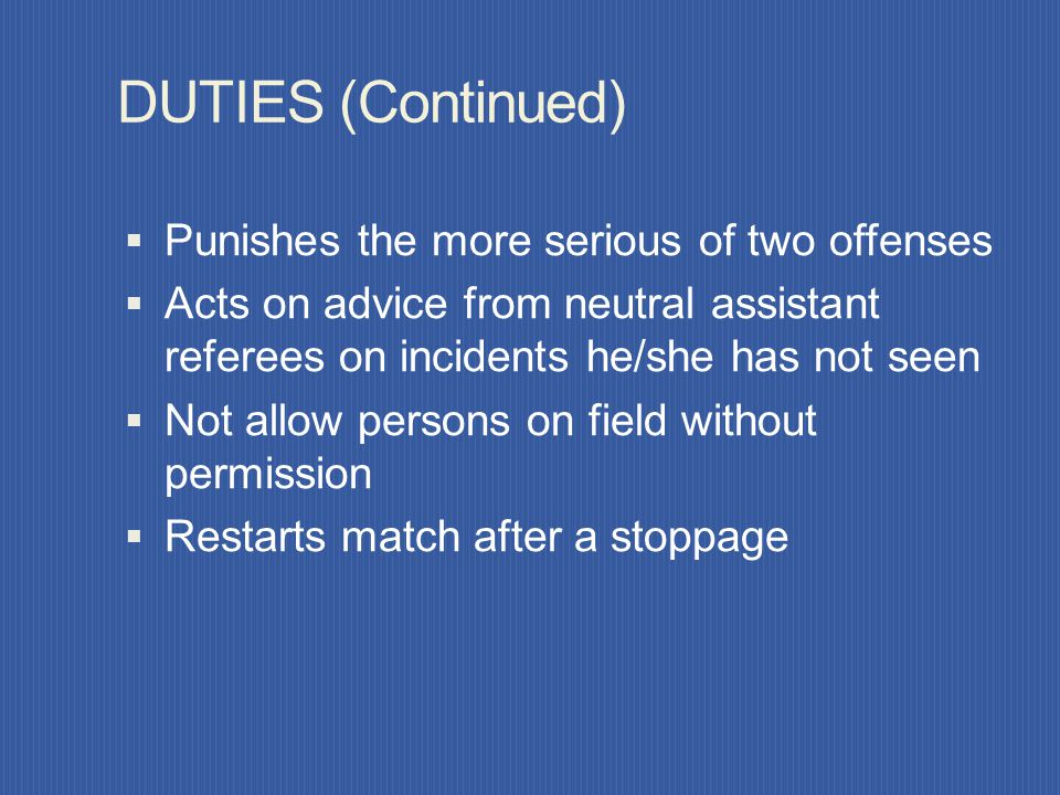 DUTIES (Continued) Punishes the more serious of two offenses