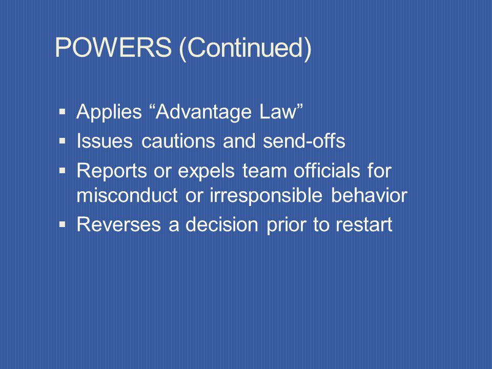 POWERS (Continued) Applies Advantage Law