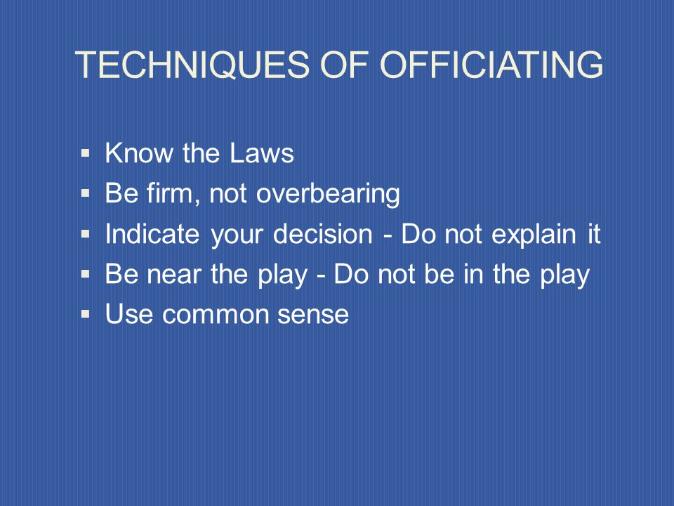 TECHNIQUES OF OFFICIATING
