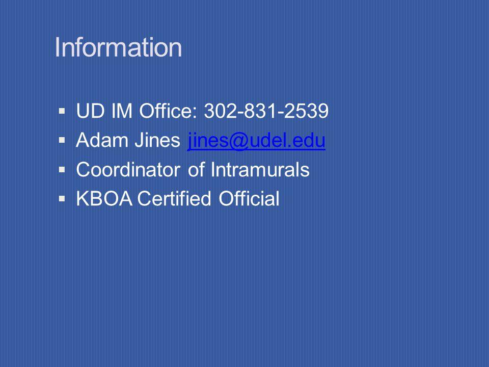 Information UD IM Office: 302-831-2539 Adam Jines jines@udel.edu