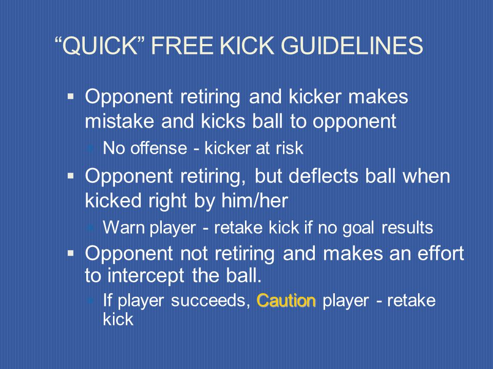 QUICK FREE KICK GUIDELINES