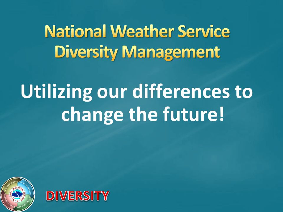 National Weather Service Diversity Management