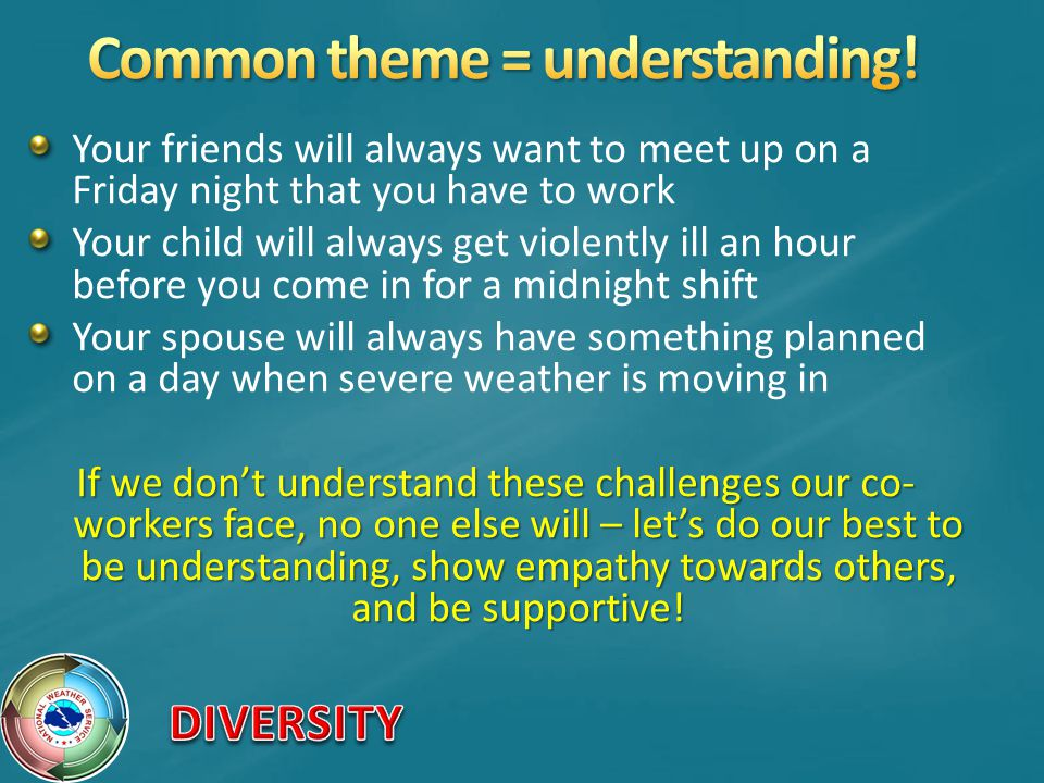 Common theme = understanding!