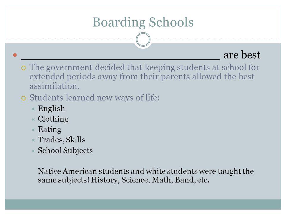 Boarding Schools _____________________________ are best