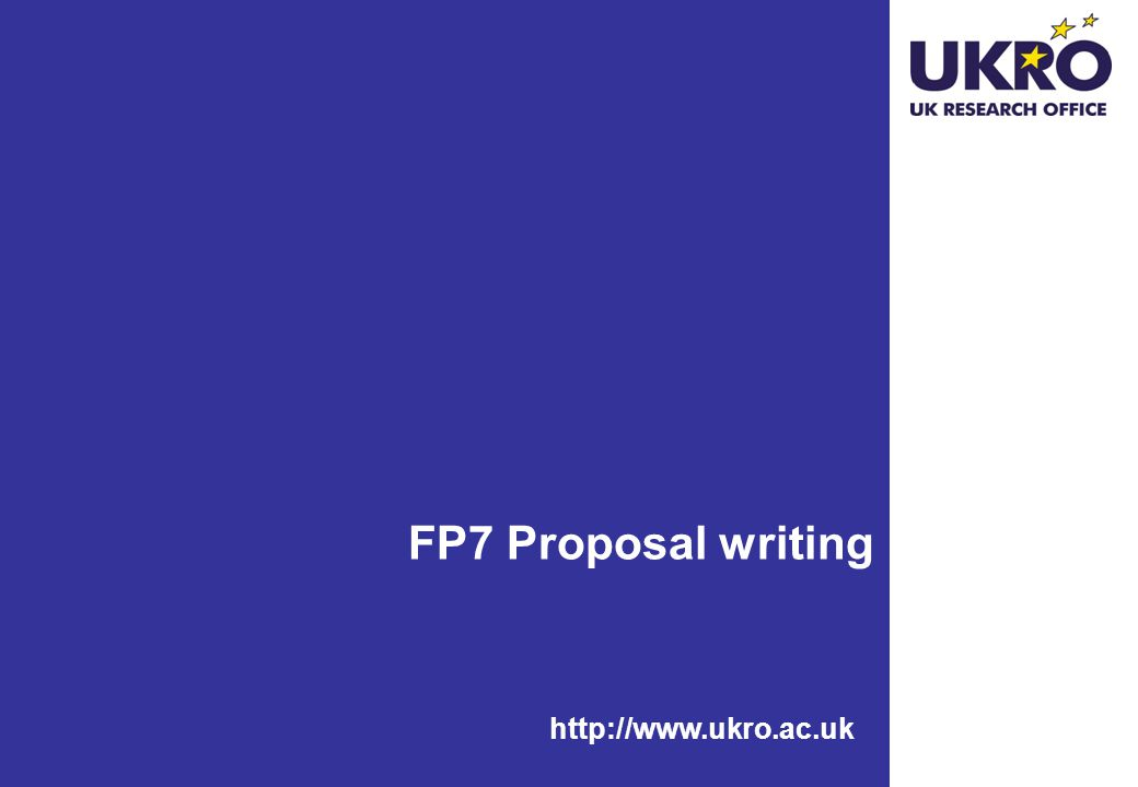 FP7 Proposal writing http://www.ukro.ac.uk