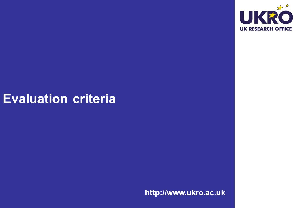 Evaluation criteria http://www.ukro.ac.uk