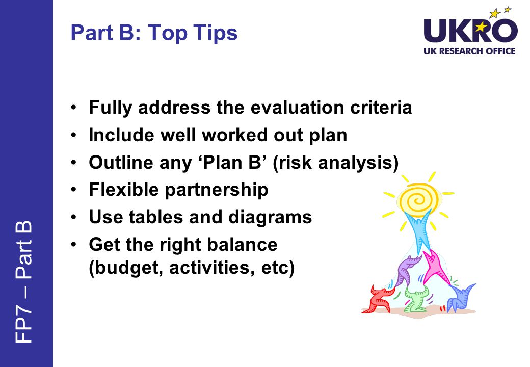 Part B: Top Tips FP7 – Part B Fully address the evaluation criteria