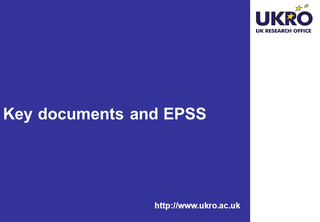 Key documents and EPSS http://www.ukro.ac.uk