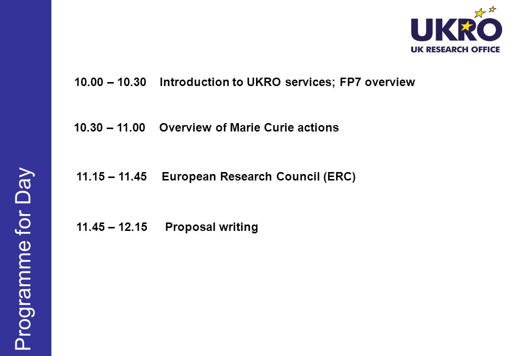 10.00 – 10.30 Introduction to UKRO services; FP7 overview