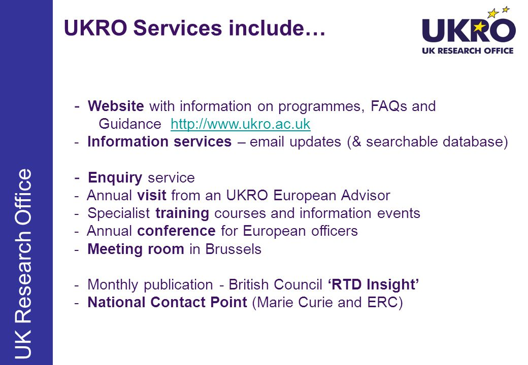 UKRO Services include…