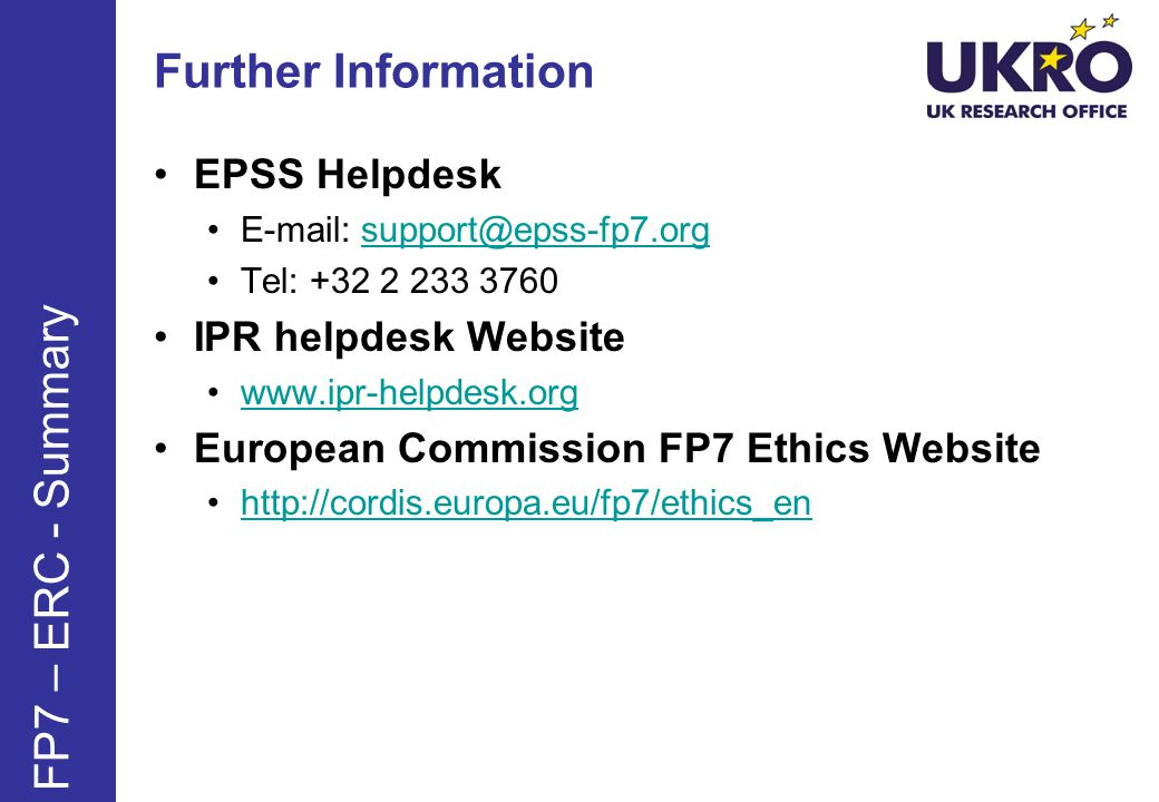 Further Information FP7 – ERC - Summary EPSS Helpdesk