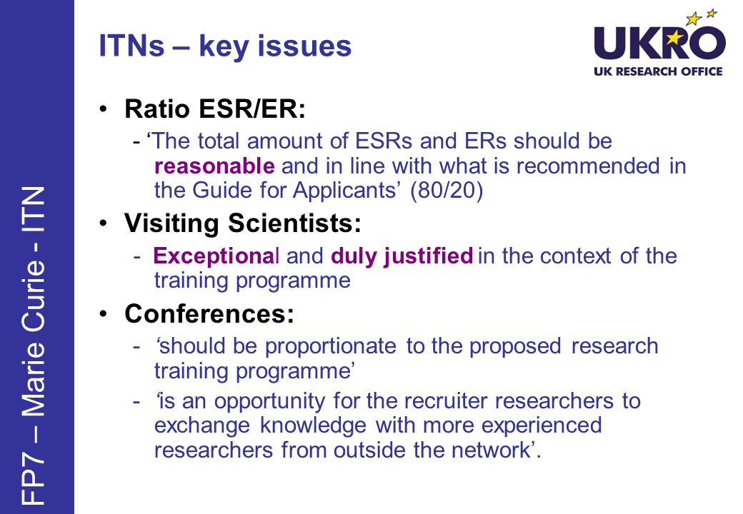 ITNs – key issues FP7 – Marie Curie - ITN Ratio ESR/ER:
