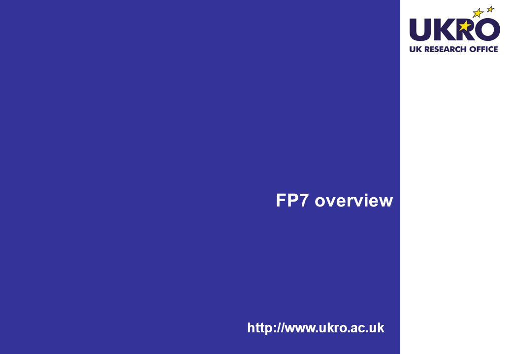 FP7 overview http://www.ukro.ac.uk