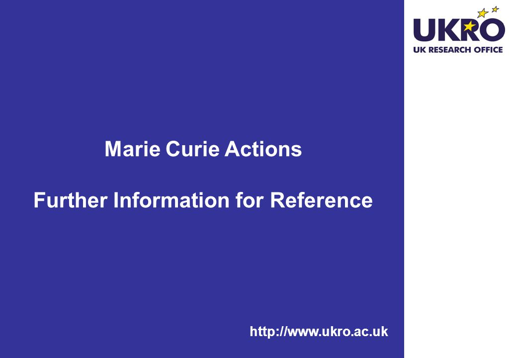 Marie Curie Actions Further Information for Reference