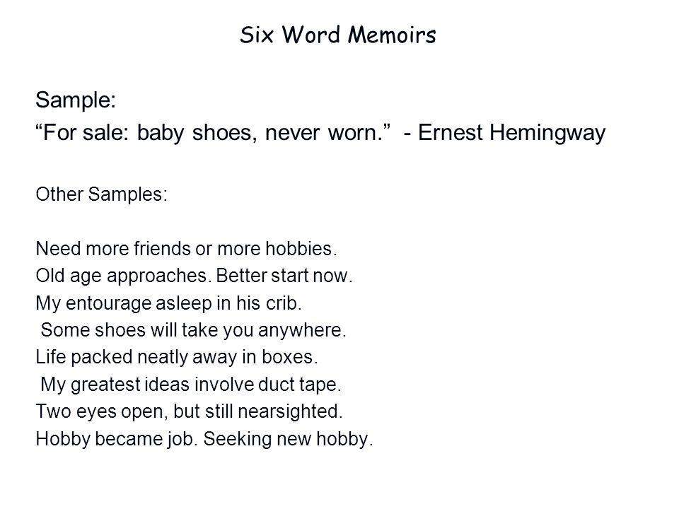 For sale: baby shoes, never worn. - Ernest Hemingway