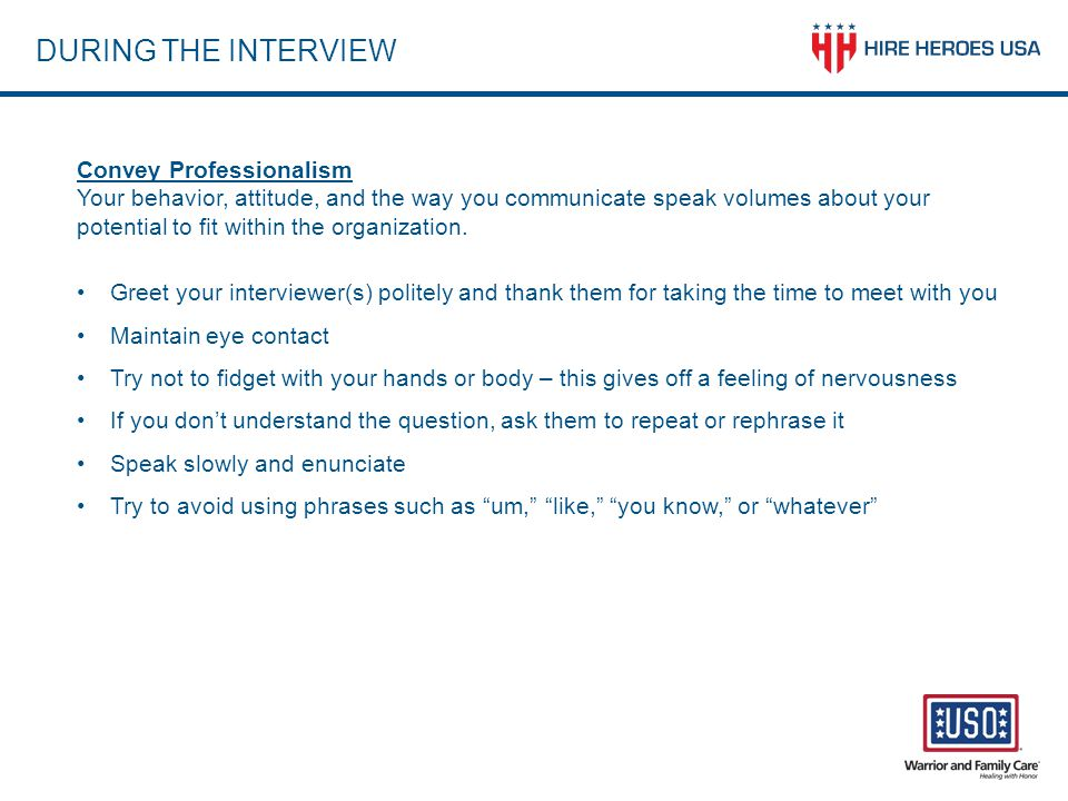 DURING THE INTERVIEW Convey Professionalism