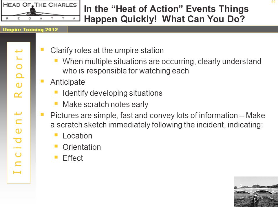 In the Heat of Action Events Things Happen Quickly! What Can You Do