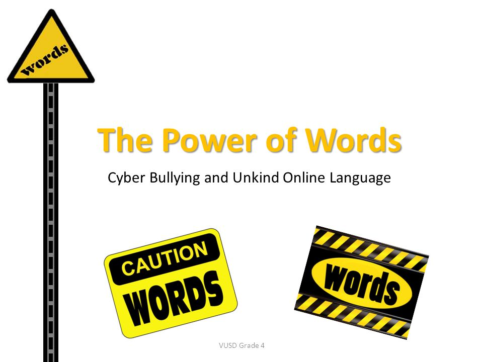 Cyber Bullying and Unkind Online Language