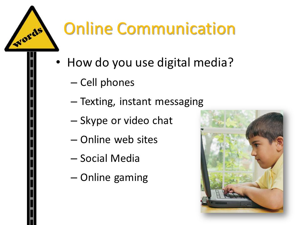 Online Communication How do you use digital media Cell phones