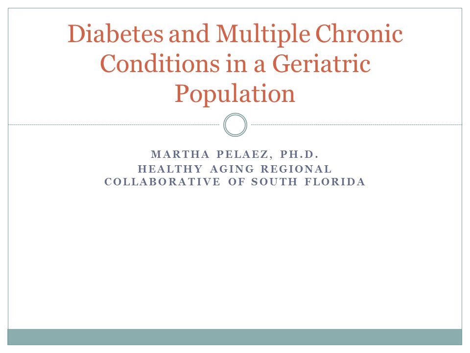 Diabetes and Multiple Chronic Conditions in a Geriatric Population