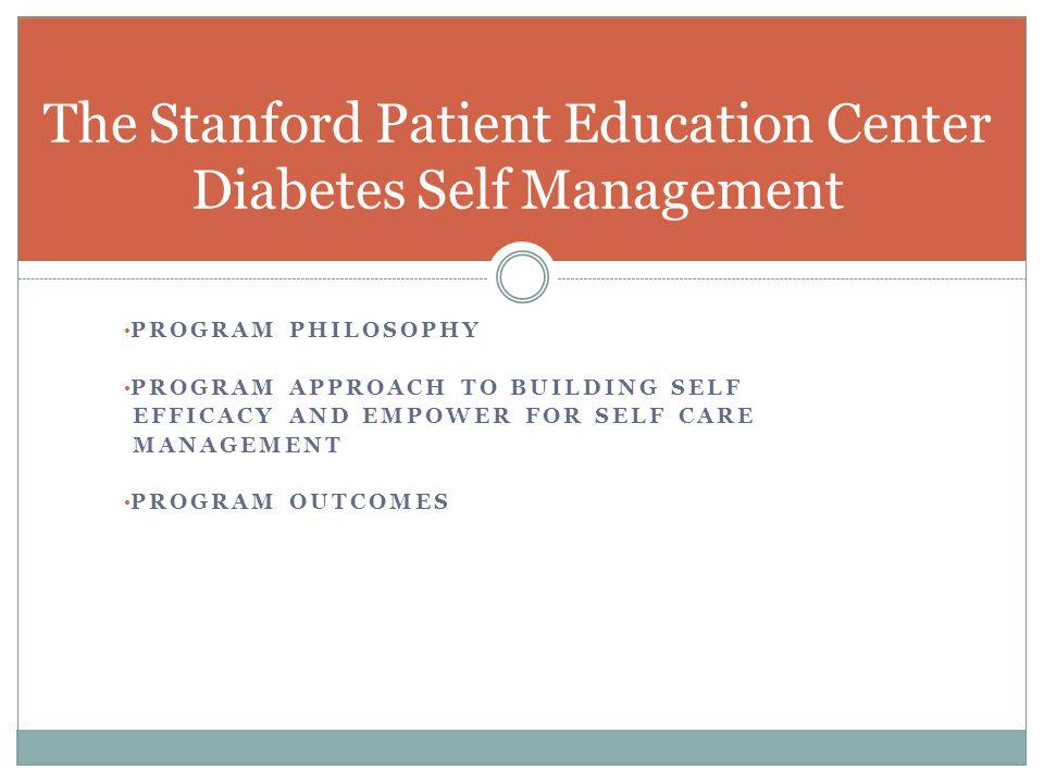 The Stanford Patient Education Center Diabetes Self Management