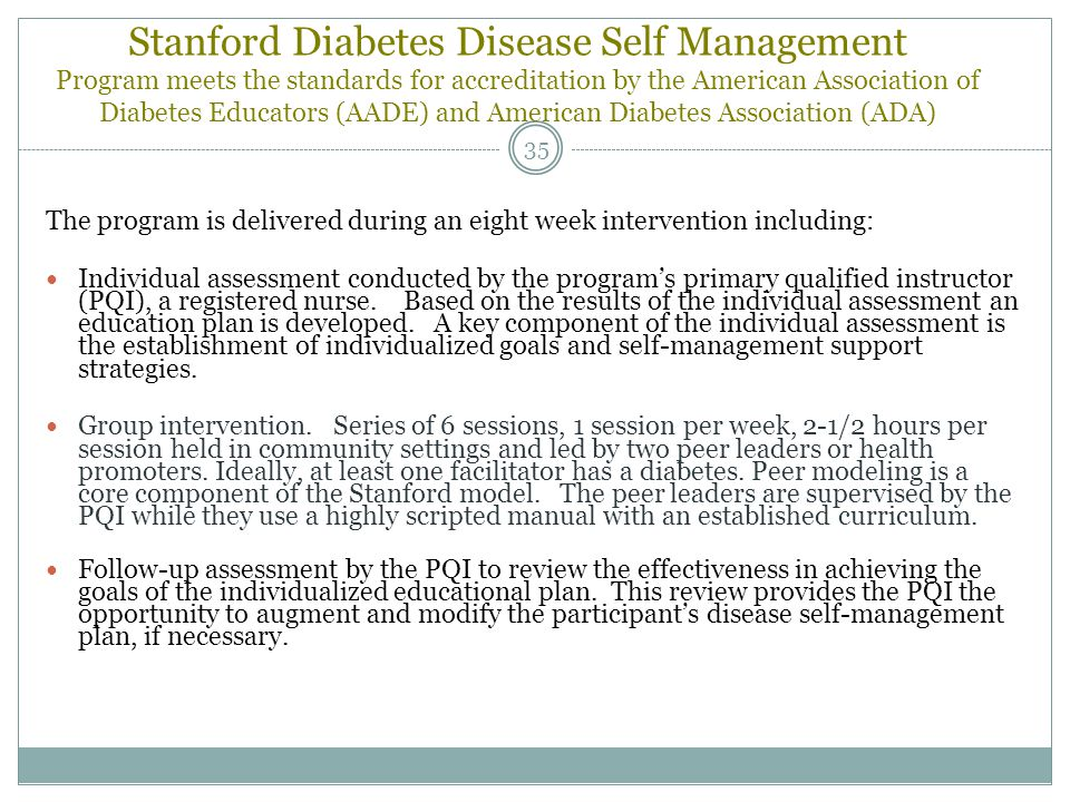 Stanford Diabetes Disease Self Management Program meets the standards for accreditation by the American Association of Diabetes Educators (AADE) and American Diabetes Association (ADA)