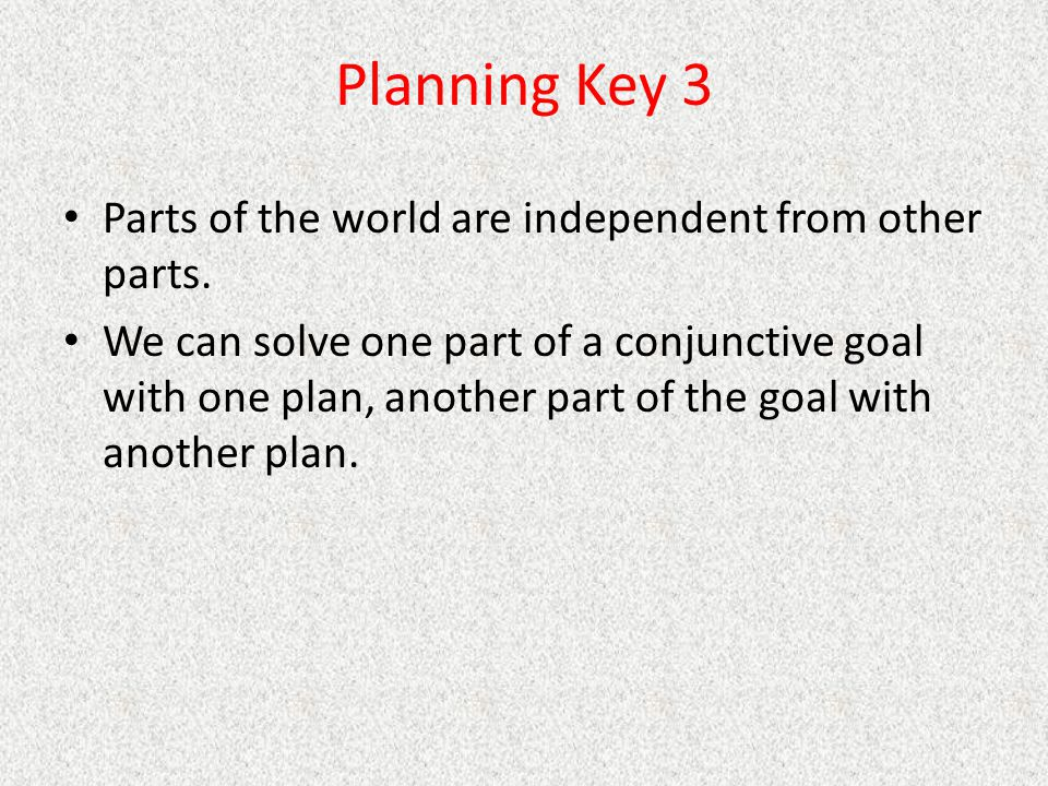 Planning Key 3 Parts of the world are independent from other parts.