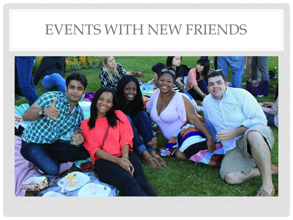 Events with New friends
