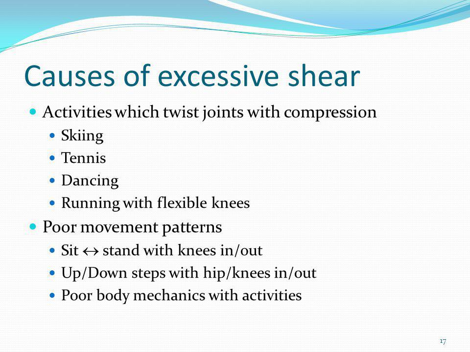 Causes of excessive shear