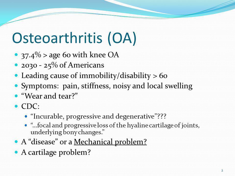 Osteoarthritis (OA) 37.4% > age 60 with knee OA