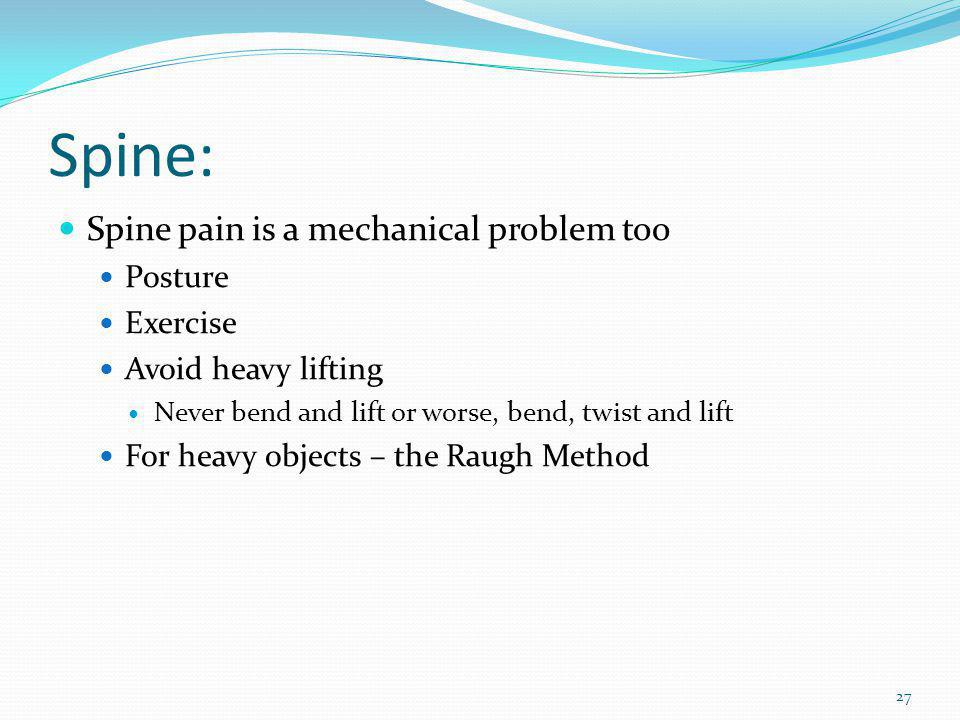 Spine: Spine pain is a mechanical problem too Posture Exercise