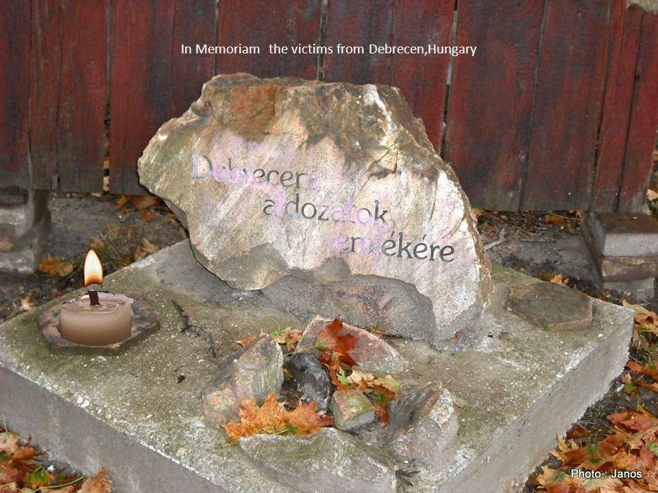 In Memoriam the victims from Debrecen,Hungary