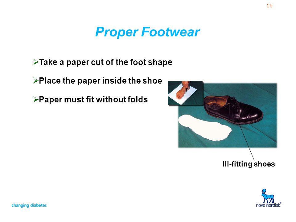 Proper Footwear Take a paper cut of the foot shape