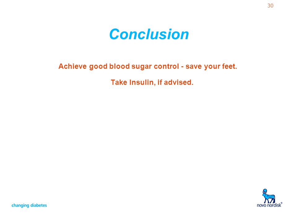 Conclusion Achieve good blood sugar control - save your feet.