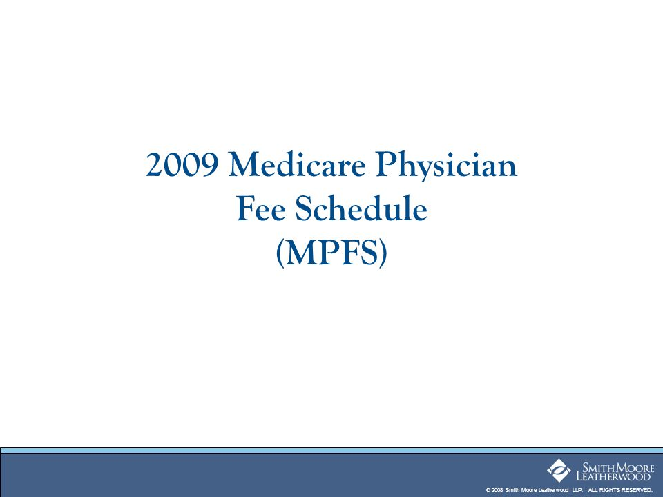 2009 Medicare Physician Fee Schedule (MPFS)
