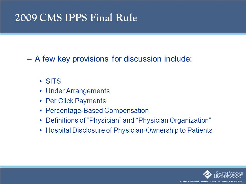 2009 CMS IPPS Final Rule A few key provisions for discussion include: