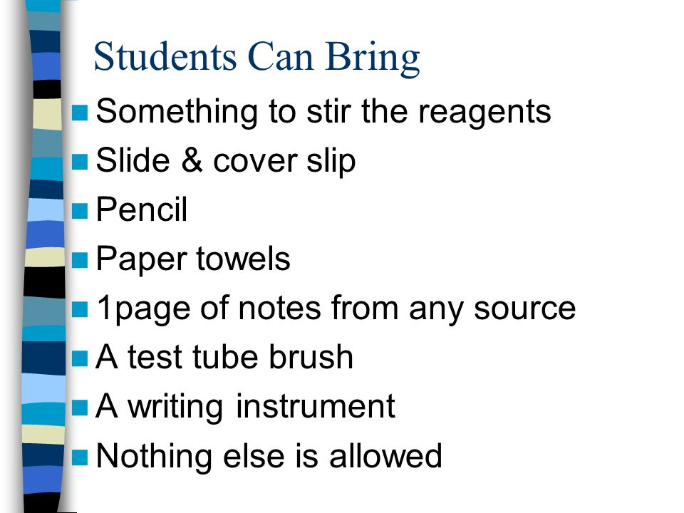 Students Can Bring Something to stir the reagents Slide & cover slip