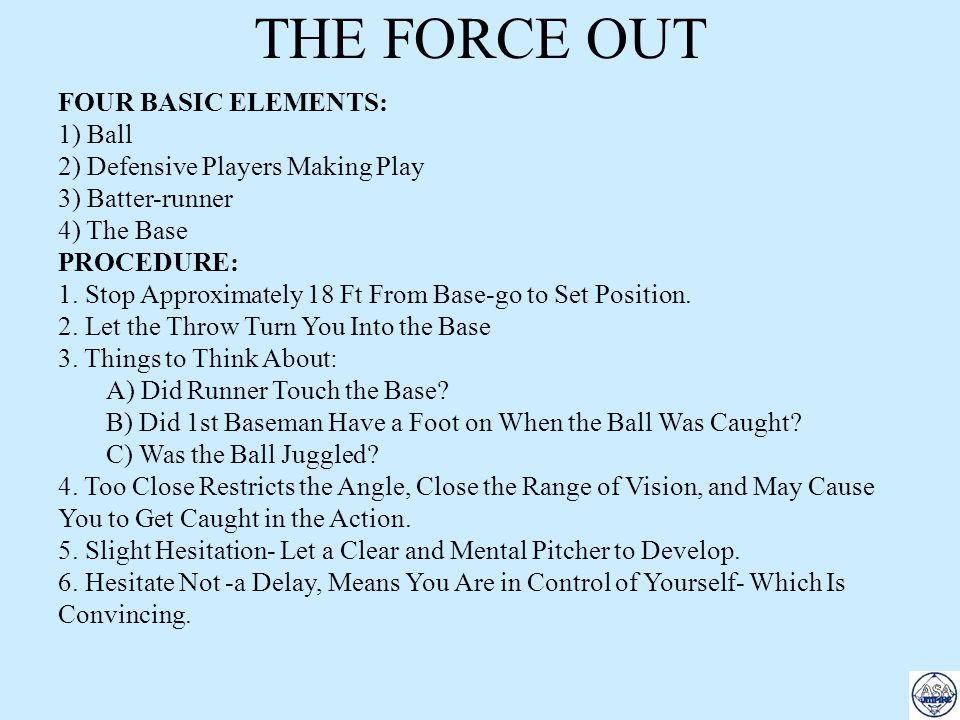THE FORCE OUT FOUR BASIC ELEMENTS: 1) Ball